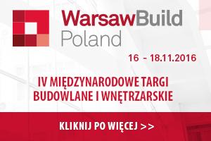 WarsawBuild Poland IV Międzynarodowe Targi Budowlane i Wnętrzarskie - 16-18 listopad 2016