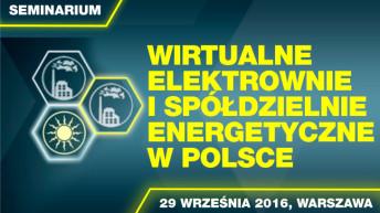 Wirtualne elektrownie i spółdzielnie energetyczne w Polsce – międzynarodowe seminarium w Warszawie, 29.09.2016 r.