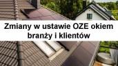 Zmiany w ustawie OZE okiem branży i klientów